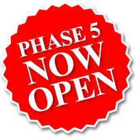 PHASE 5 OPEN NOW